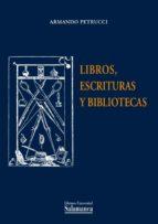 Libros, escrituras y bibliotecas (ebook)