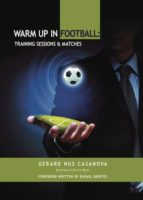 WARM UP IN FOOTBALL: TRAINING SESSIONS Y MATCHES