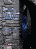 SOLEDAD NO ELEGIDA, SENTIMIENTOS DESCONOCIDOS