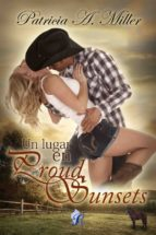 UN LUGAR EN PROUD SUNSETS (ebook)