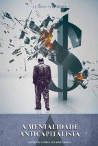 A mentalidade anticapitalista (ebook)