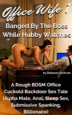 Office Wife 1: Banged By The Boss While Hubby Watches (ebook)