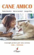 Cane Amico. Consigli pratici per una serena can... vivenza (ebook)