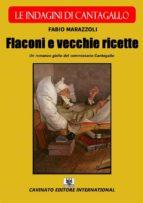 Flaconi e vecchie ricette - Le indagini di Cantagallo (ebook)