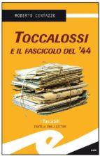 Toccalossi e il fascicolo del '44 (ebook)