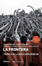 La Frontera. Crónica de la Araucanía rebelde (ebook)