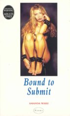 BOUND TO SUBMIT