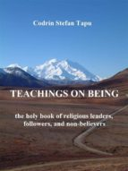 Teachings on being: the holy book of religious leaders, followers, and non-believers