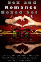 Sex and Romance Boxed Set (Hotel One Night Stand Coworker Extramarital Cheating Husband Wife Kitchen Cougar Milf Mistress Cuckold Butler Car Working Girl Debt Sex for Money Romance) (ebook)