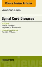 Spinal Cord Diseases, An Issue of Neurologic Clinics, (ebook)