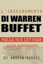 L'insegnamento Di Warren Buffet Nelle Sue Lettere Agli Azionisti (ebook)