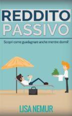 Reddito Passivo: Scopri Come Guadagnare Anche Mentre Dormi! (ebook)