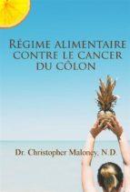 Régime Alimentaire Contre Le Cancer Du Côlon (ebook)