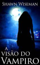 A Visão Do Vampiro (ebook)