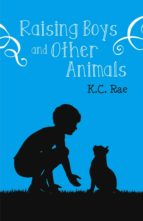 RAISING BOYS AND OTHER ANIMALS