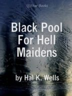 Black Pool For Hell Maidens (ebook)