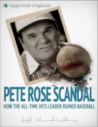 The Pete Rose Scandal: How the All-Time Hits Leader Ruined Baseball (ebook)