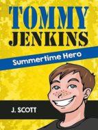 TOMMY JENKINS SUMMERTIME HERO