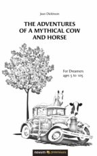 THE ADVENTURES OF A MYTHICAL COW AND HORSE