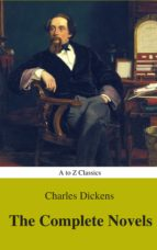 Charles Dickens  : The Complete Novels (Best Navigation, Active TOC) (A to Z Classics) (ebook)