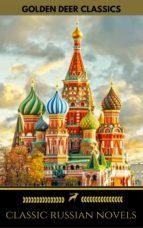 Classic Russian Novels Collection (Golden Deer Classics) (ebook)