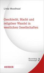 GESCHLECHT, MACHT UND RELIGIÖSER WANDEL IN WESTLICHEN GESELLSCHAFTEN