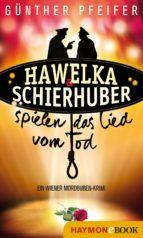 Hawelka & Schierhuber spielen das Lied vom Tod (ebook)
