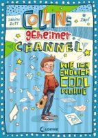 Collins geheimer Channel - Wie ich endlich cool wurde (ebook)