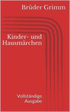 Kinder- und Hausmärchen. Vollständige Ausgabe (ebook)