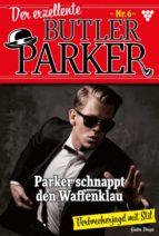 Der exzellente Butler Parker 6 – Krimi (ebook)