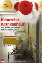 Keimzelle Krankenhaus. WR-Ausgabe (ebook)
