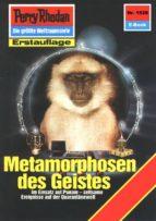 PERRY RHODAN 1528: METAMORPHOSEN DES GEISTES (HEFTROMAN)