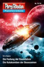 Planetenroman 73 + 74: Die Festung der Raumfahrer / Die Katakomben der Besessenen (ebook)