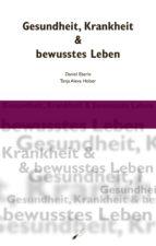 Gesundheit, Krankheit & bewusstes Leben (ebook)
