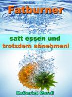 Fatburner - satt essen & trotzdem abnehmen! (ebook)