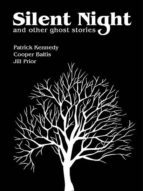 SILENT NIGHT AND OTHER GHOST STORIES