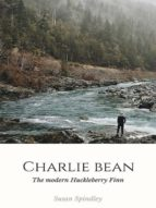 CHARLIE BEAN: A TWIST ON HUCKLEBERRY FINN