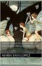 Nani e Folletti: Folklore e leggenda degli esseri fatati (ebook)
