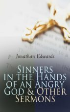 Sinners in the Hands of an Angry God & Other Sermons (ebook)