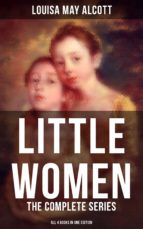 LITTLE WOMEN: THE COMPLETE SERIES (ALL 4 BOOKS IN ONE EDITION)
