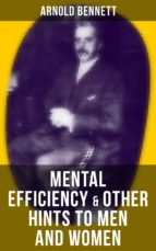 MENTAL EFFICIENCY & OTHER HINTS TO MEN AND WOMEN (ebook)