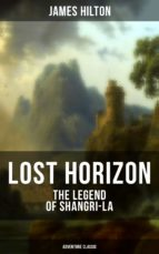 LOST HORIZON - THE LEGEND OF SHANGRI-LA (ADVENTURE CLASSIC)