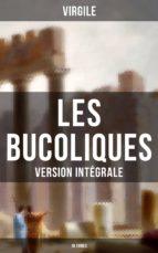Les Bucoliques (Version intégrale - 10 Tomes) (ebook)
