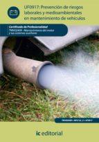 Prevención de riesgos laborales y medioambientales en mantenimiento de vehículos. TMVG0409 - Mantenimiento del motor y sus sistemas auxiliares (ebook)