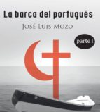 LA BARCA DEL PORTUGUÉS TOMO I
