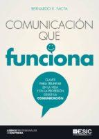 Comunicación que funciona. Claves para triunfar en la vida y en la profesión desde la comunicación