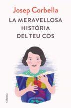 LA MERAVELLOSA HISTÒRIA DEL TEU COS