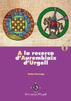 A LA RECERCA D'AUREMBIAIX D'URGELL.