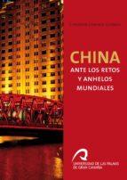 China ante los Retos y Anhelos Mundiales