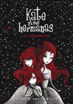 La profecía (Kate y sus hermanas 2) (ebook)